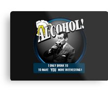 Alcohol.  Metal Print