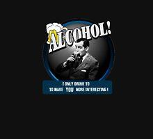 Alcohol.  Unisex T-Shirt