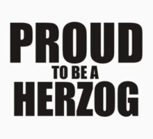 Proud to be a HERZOG by jeweldail