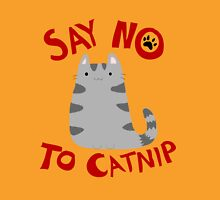 Say No to Catnip T-Shirt