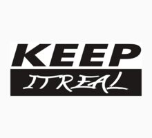 KEEP IT REAL 2 by Keepitreal