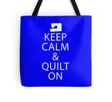 Keep Calm And Quilt On -Royal Blue Bags Tote Bag