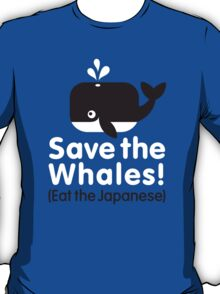 Save the Whales! Eat the Japanese T-Shirt