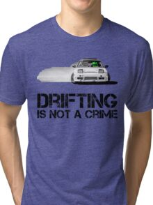 Drifting is not a crime Tri-blend T-Shirt