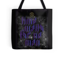 Time Waits For No Man Tote Bag