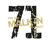 You are Malkin me crazy! Photographic Print
