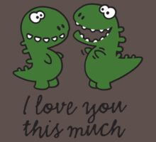I love you this much (T-Rex) Baby Tee