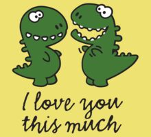 I love you this much (T-Rex) Kids Clothes
