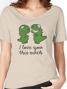 I love you this much (T-Rex) Women's Relaxed Fit T-Shirt