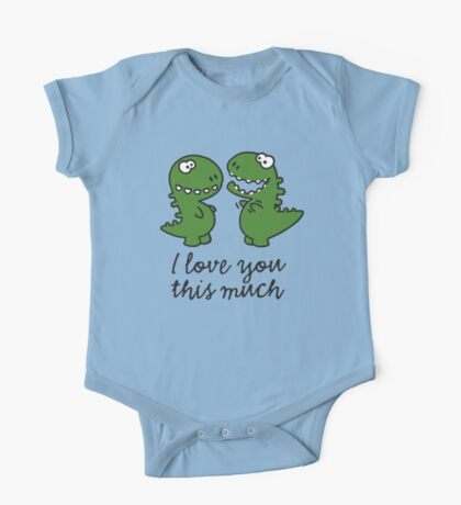 I love you this much (T-Rex) One Piece - Short Sleeve