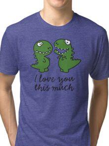 I love you this much (T-Rex) Tri-blend T-Shirt