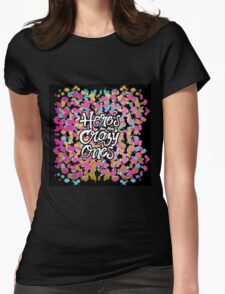 """""""Here's to the Crazy One's"""" & Girly Paint Splatter Womens Fitted T-Shirt"""