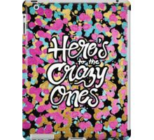 """""""Here's to the Crazy One's"""" & Girly Paint Splatter iPad Case/Skin"""