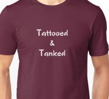 Tattooed & Tanked (white text) Unisex T-Shirt