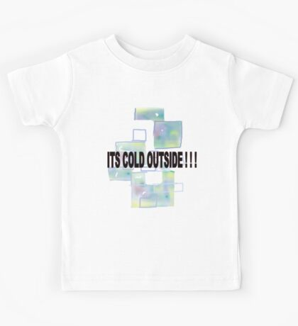 ICE CUBES/COLD OUTSIDE   TEE/BABY GROW/ STICKER Kids Tee