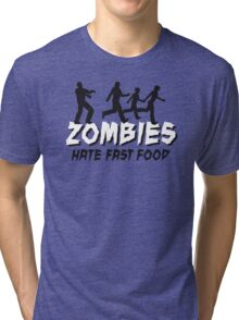 Zombies hate fastfood Tri-blend T-Shirt
