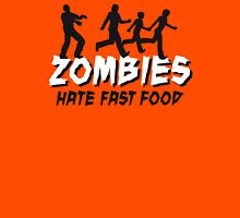 Zombies hate fastfood Unisex T-Shirt