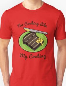 No Cooking Like My Cooking T-Shirt