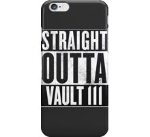 STRAIGHT OUTTA VAULT 111 [FALLOUT SERIES] iPhone Case/Skin