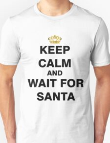 Keep Calm and Wait For Santa T-Shirt