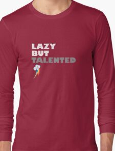 Lazy But Talented - Rainbow Dash Long Sleeve T-Shirt