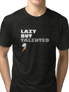 Lazy But Talented - Rainbow Dash Tri-blend T-Shirt
