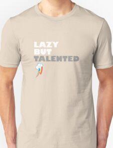 Lazy But Talented - Rainbow Dash T-Shirt