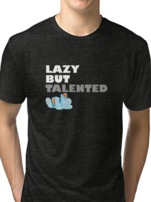Lazy But Talented - Rainbow Dash VIP Tri-blend T-Shirt