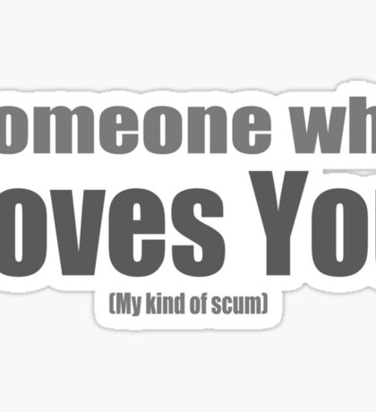 someone who loves scum!?! Sticker