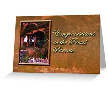 Congratulations To The Proud Parents Woods Greeting Card