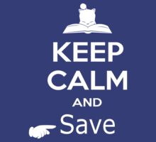 Keep Calm and Save by Ruwah