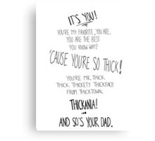MR. THICK Canvas Print