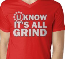 Uber.biz - IT's AAALLLLLL GRIIIIIIIIND Mens V-Neck T-Shirt