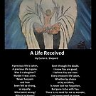 &quot;A Life Recieved&quot; with Poem by Carter L. Shepard by echoesofheaven