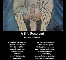 """A Life Recieved"" with Poem by Carter L. Shepard by echoesofheaven"