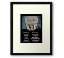 """A Life Recieved"" with Poem by Carter L. Shepard Framed Print"