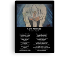 """""""A Life Recieved"""" with Poem by Carter L. Shepard Canvas Print"""