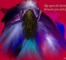 Rip Open the Barrier Between You and God by Jessielee72