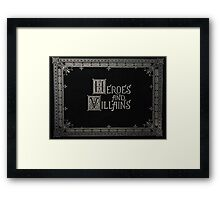 Heroes & Villains- Once Upon A Time Framed Print