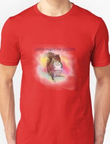 coffee makes me squirrely! T-Shirt