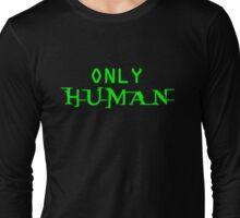 Only Human Long Sleeve T-Shirt