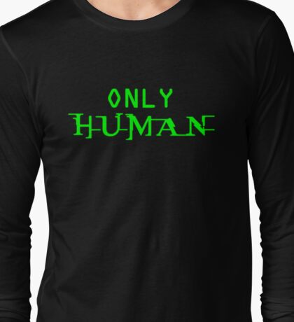 Only Human Long Sleeve T-Shirt