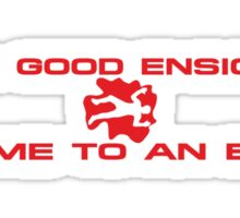 All Good Ensigns Come to An End Sticker