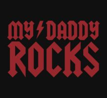 My daddy rocks by LaundryFactory
