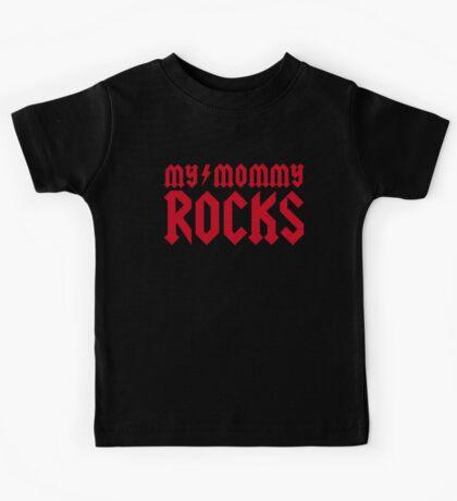 My mommy rocks Kids Tee