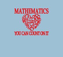 Mathematics... You Can Count On It Unisex T-Shirt