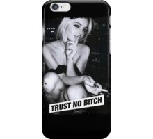 TRUST NO BITCH iPhone Case/Skin