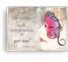 Be renewed... Canvas Print