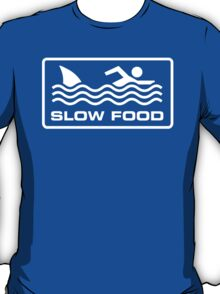 Slow food - Shark T-Shirt