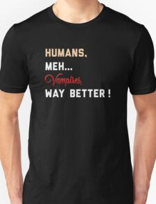 Humans, meh... T-Shirt